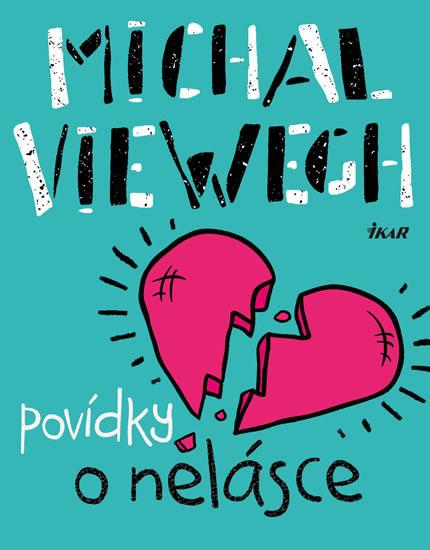 Povídky o nelásce - Exkluzivně s podpisem Michala Viewegha