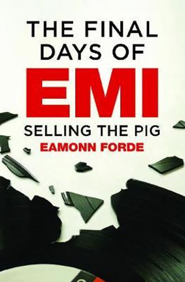 Final Days Of EMI : Selling the Pig