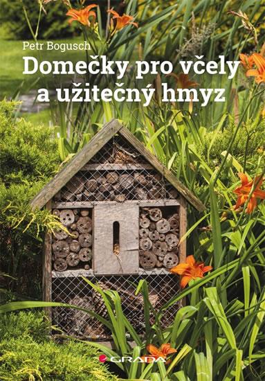 DOMEČKY PRO VČELY A UŽITEČNÝ HMYZ/GRADA