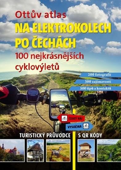 Ottův atlas Na elektrokolech po Čechách - 100 nejkrásnějších cyklovýletů