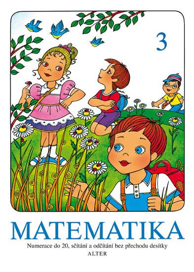 MATEMATIKA PRO 1.ROČNÍK ZŠ /SEŠIT Č.3/