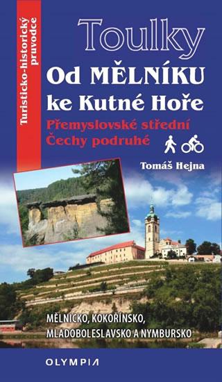 Toulky Od Mělníka ke Kutné Hoře - Přemyslovské střední Čechy podruhé