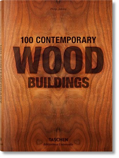 100 Contemporary Wood Buildings (Bibliotheca Universalis) - Jodidio Philip