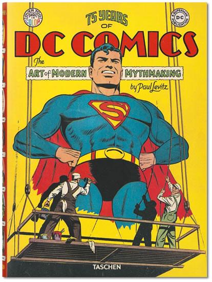 75 Years of DC Comics: The Art of Modern Mythmaking - Levitz Paul