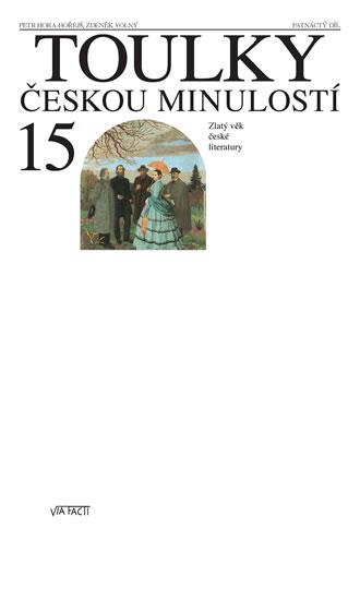 TOULKY ČESKOU MINULOSTÍ 15 - ZLATÝ VĚK ČESKÉ LITERATURY