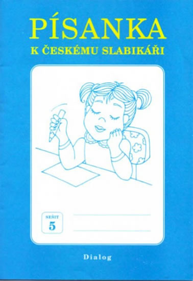 Písanka k českému slabikáři seš. 1 Dialog   NEPOUŽÍVAT