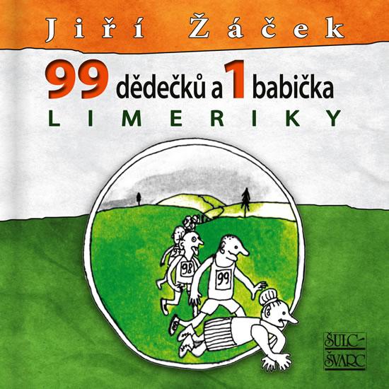 99 dědečků a 1 babička LIMERIKY - Žáček Jiří