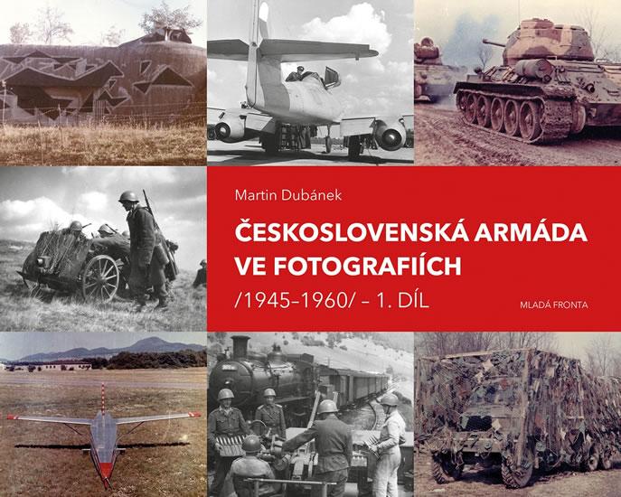ČESKOSLOVENSKÁ ARMÁDA VE FOTOGRAFIÍCH 1.