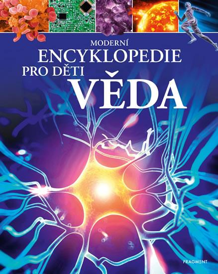 Věda - Moderní encyklopedie pro děti