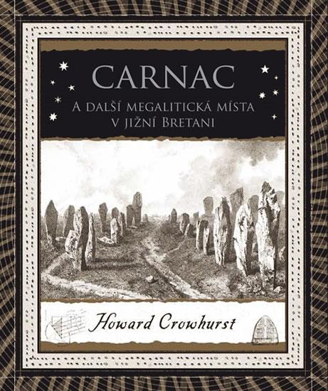 CARNAC A DALŠÍ MAGICKÁ MÍSTA V JIŽNÍ BRETANI