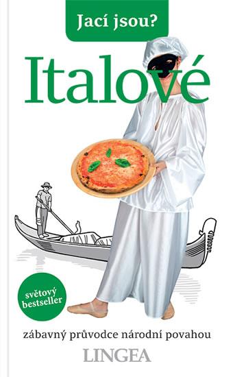 ITALOVÉ JACÍ JSOU ZÁBAVNÝ PRŮVODCE