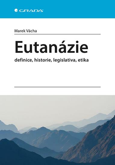 EUTANÁZIE - DEFINICE, HISTORIE
