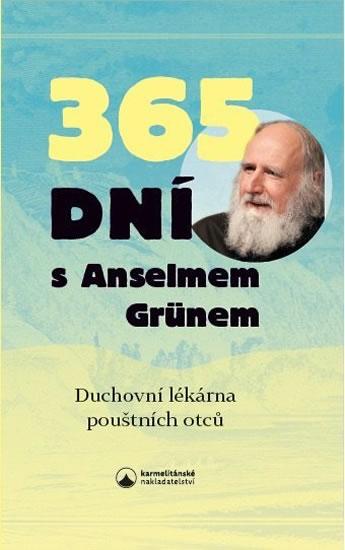 365 dní s Anselmem Grünem - Duchovní lékárna pouštních otců - Grün Anselm