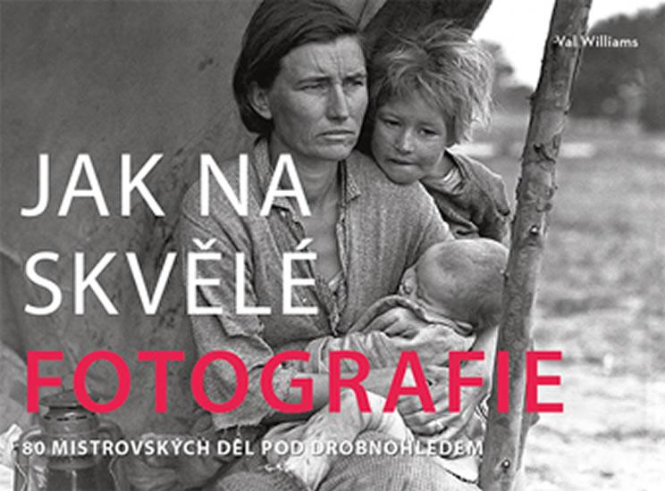JAK NA SKVĚLÉ FOTOGRAFIE