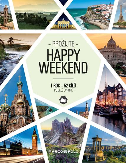 Prožijte Happy Weekend - 1 rok 52 cílů po celé Evropě