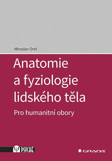 ANATOMIE A FYZIOLOGIE LIDSKÉHO TĚLA PRO HUMANITNÍ OBORY