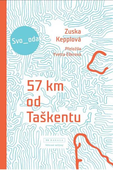 57 km od Taškentu - Kepplová Zuska