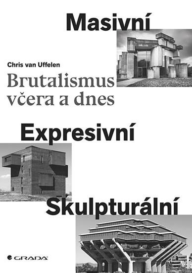 BRUTALISMUS VČERA A DNES/GRADA