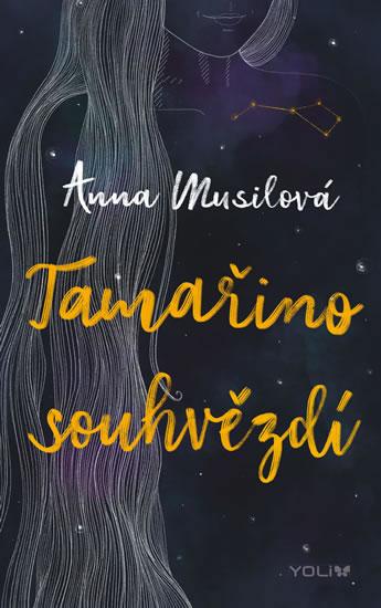 Tamařino souhvězdí - Exkluzivně s podpisem Anny Musilové