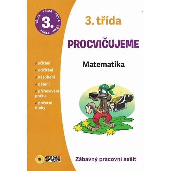 MATEMATIKA 3.TŘÍDA PROCVIČUJEME