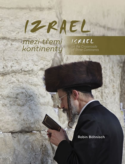 IZRAEL MEZI TŘEMI KONTINENTY