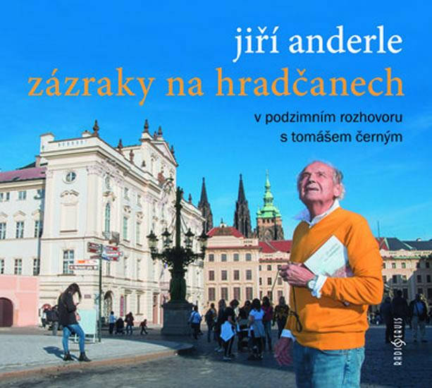 JIŘÍ ANDERLE ZÁZRAKY NA HRADČANECH CD/RADIOSERVIS