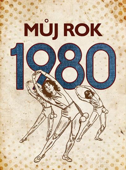 MŮJ ROK 1980