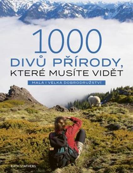 1000 divů přírody, které musíte vidět - Malá i veká dobrodružství