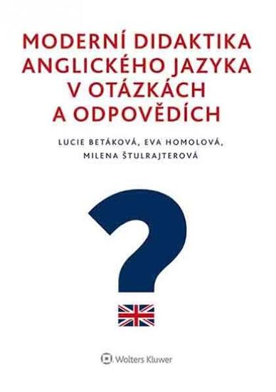 MODERNÍ DIDAKTIKA ANGL.JAZYKA V OTÁZKÁCH/WOLTERS KLUWER