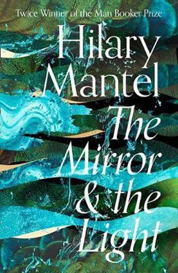 HILARY MANTEL TRILOGY 03 THE MIRROR & THE LIGHT