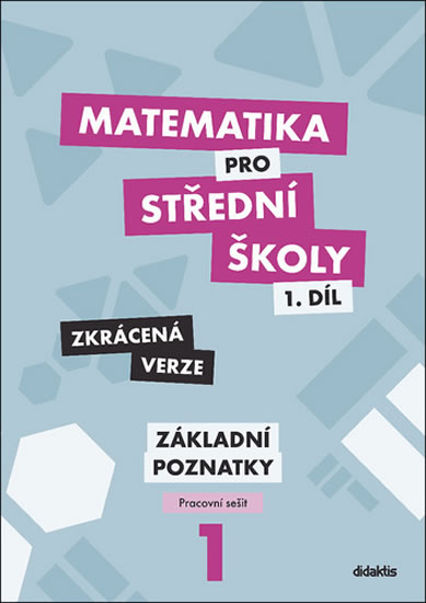 MATEMATIKA PRO SŠ.PC 1.DÍL-ZÁKLADNÍ POZNATKY/ZKRÁCENÁ VERZE