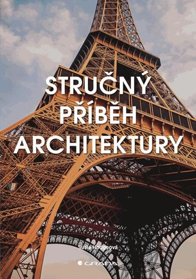 STRUČNÝ PŘÍBĚH ARCHITEKTURY/GRADA