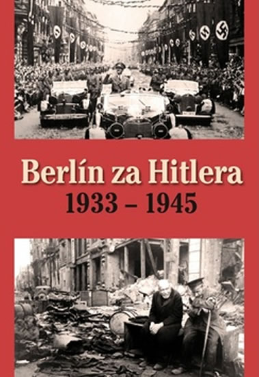 BERLÍN ZA HITLERA 1933-1945