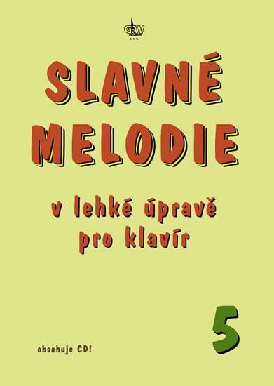 SLAVNÉ MELODIE V LEHKÉ ÚPRAVĚ PRO KLAVÍR 5