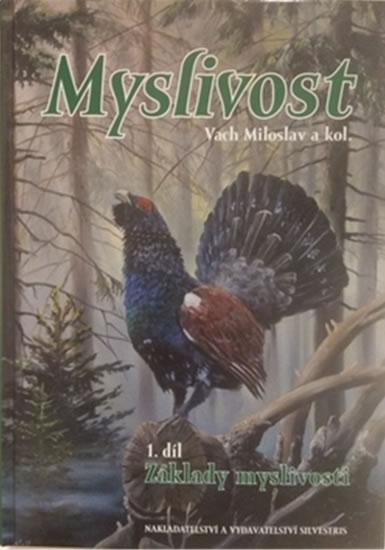 MYSLIVOST 1. DÍL - ZÁKLADY MYSLIVOSTI