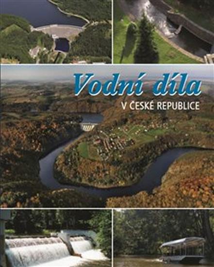 VODNÍ DÍLA V ČESKÉ REPUBLICE