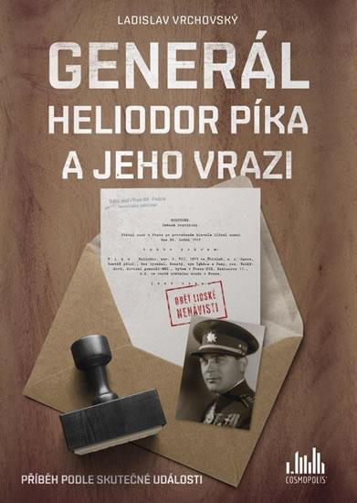 GENERÁL HELIODOR PÍKA A JEHO V