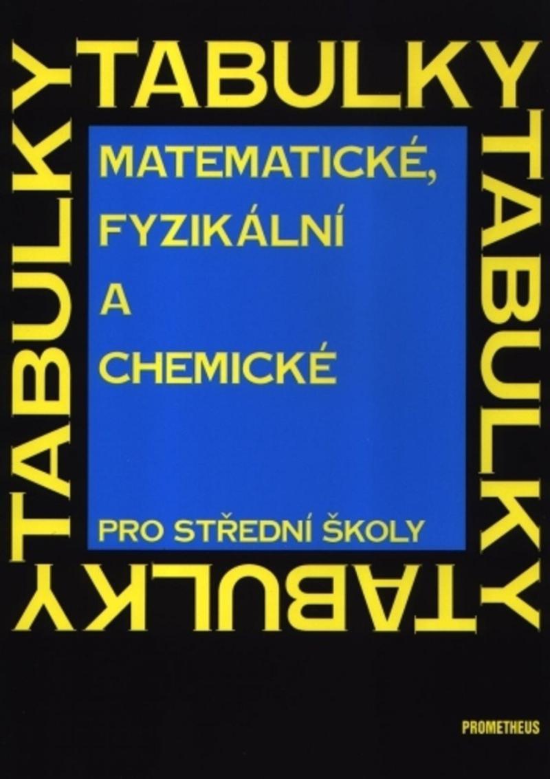 MATEMATICKÉ,FYZIKÁLNÍ A CHEMICKÉ TABULKY PRO SŠ