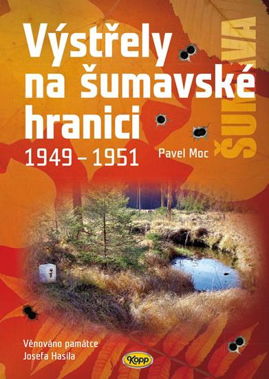 VÝSTŘELY NA ŠUMAVSKÉ HRANICI 1949 - 1951