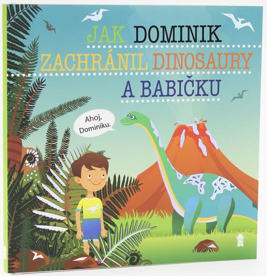 Jak Dominik zachránil dinosaury a babičku