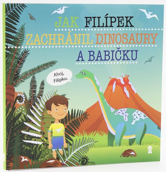 Jak Filípek zachránil dinosaury a babičku