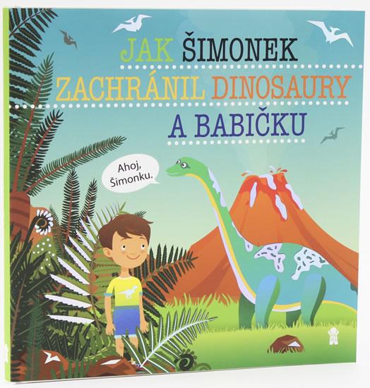 Jak Šimonek zachránil dinosaury a babičku