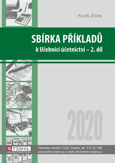 SBÍRKA PŘÍKLADŮ K UČEBNICI ÚČETNICTVÍ 2.DÍL 2020