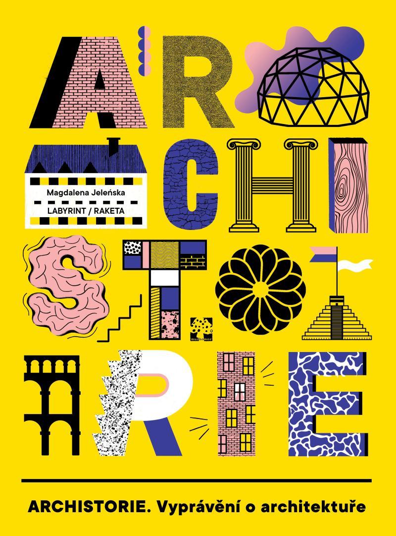 ARCHISTORIE VYPRÁVĚNÍ O ARCHITEKTUŘE
