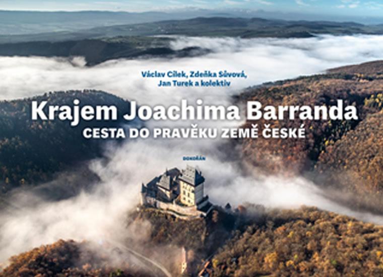 KRAJEM JOACHIMA BARRANDA - CESTA DO PRAV