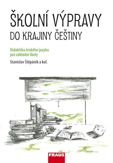 ŠKOLNÍ VÝPRAVY DO KRAJINY ČEŠTINY/FRAUS