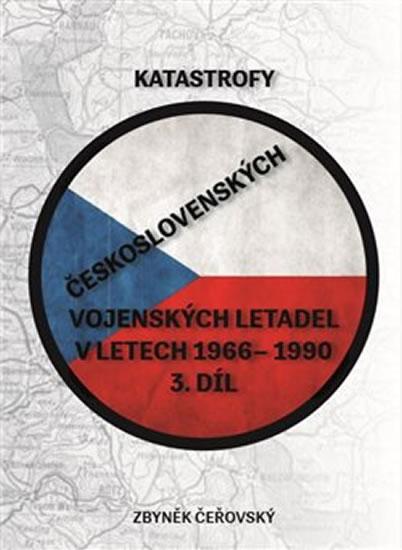 KATASTROFY ČESKOSLOVENSKÝCH VOJENSKÝCH LETADEL 1966-1990 3.