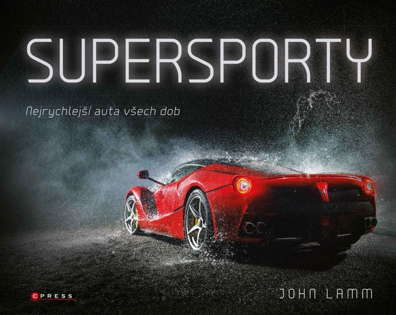 SUPERSPORTY NEJRYCHLEJŠÍ AUTA VŠECH DOB/CPRESS