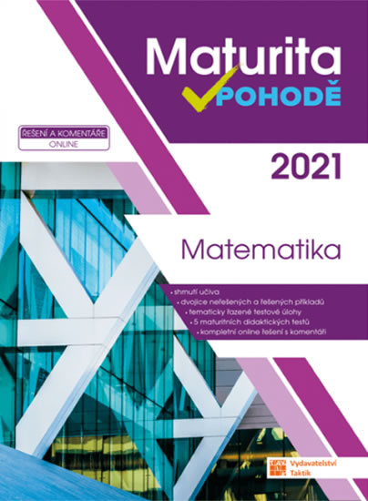 MATEMATIKA MATURITA V POHODĚ 2021