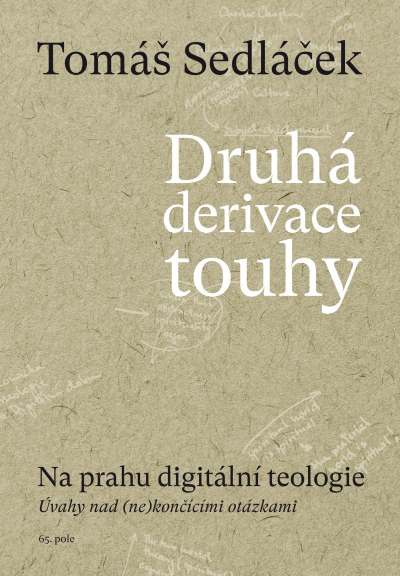DRUHÁ DERIVACE TOUHY II NA PRAHU DIGITÁLNÍ TEOLOGIE